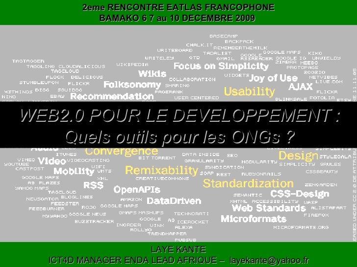 2eme RENCONTRE EATLAS FRANCOPHONE BAMAKO 6 7 au 10 DECEMBRE 2009  LAYE KANTE ICT4D MANAGER ENDA LEAD AFRIQUE –  [email_add...