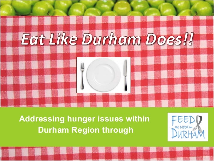 Addressing hunger issues within  Durham Region through