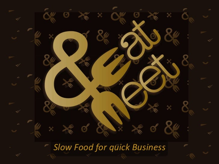 Slow Food for quick Business