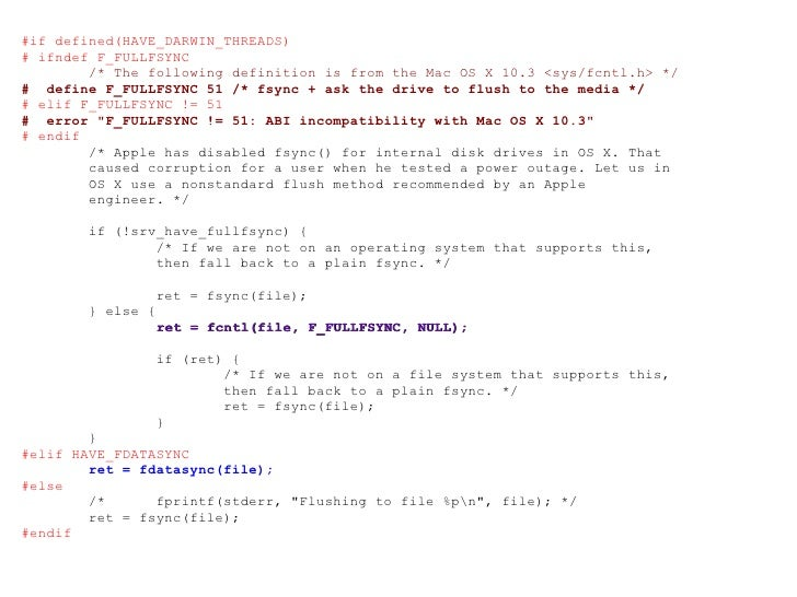 #if defined(HAVE_DARWIN_THREADS) # ifndef F_FULLFSYNC /* The following definition is from the Mac OS X 10.3 <sys/fcntl.h> ...