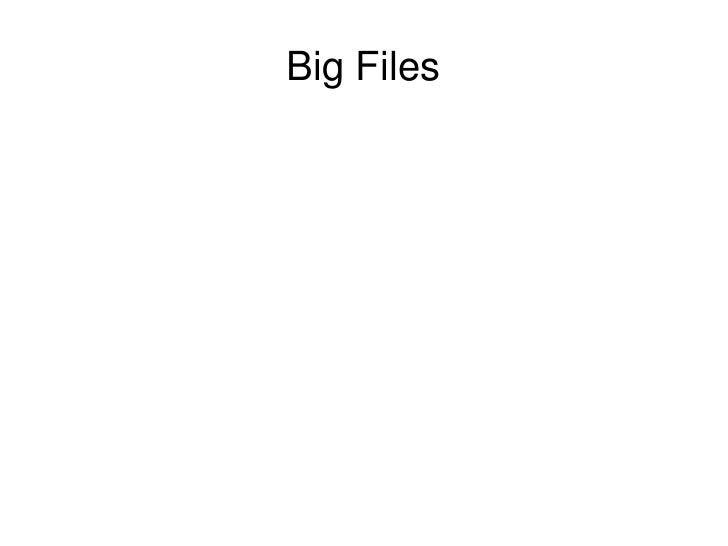 Big Files