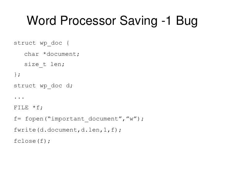 Word Processor Saving -1 Bug <ul><li>struct wp_doc { </li></ul><ul><ul><li>char *document; </li></ul></ul><ul><ul><li>size...
