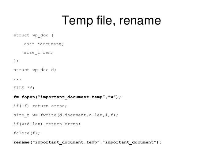 Temp file, rename <ul><li>struct wp_doc { </li></ul><ul><ul><li>char *document; </li></ul></ul><ul><ul><li>size_t len; </l...