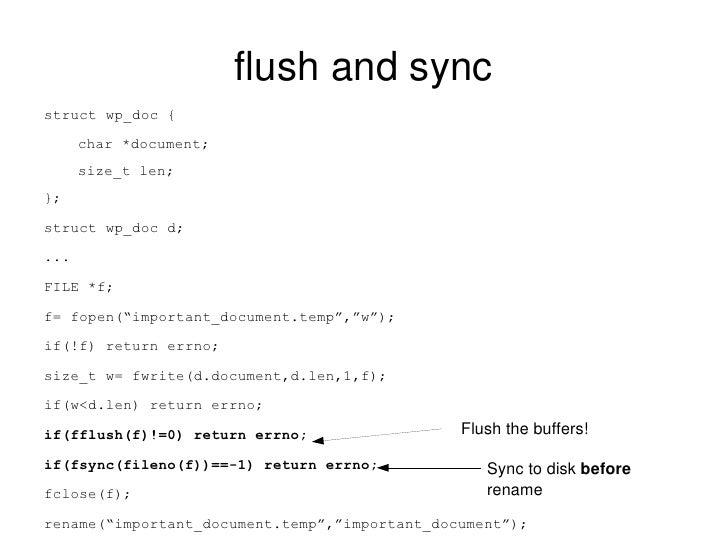 flush and sync <ul><li>struct wp_doc { </li></ul><ul><ul><li>char *document; </li></ul></ul><ul><ul><li>size_t len; </li><...