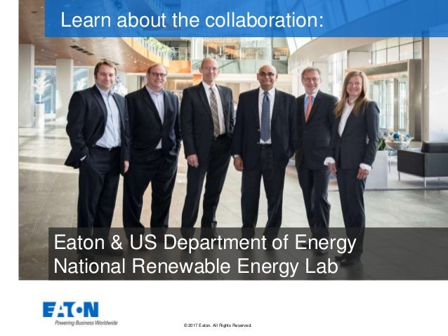 © 2017 Eaton. All Rights Reserved.. Eaton & US Department of Energy National Renewable Energy Lab Learn about the collabor...