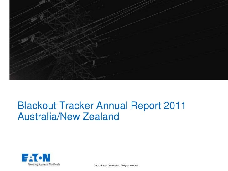 Blackout Tracker Annual Report 2011Australia/New Zealand               © 2012 Eaton Corporation. All rights reserved.