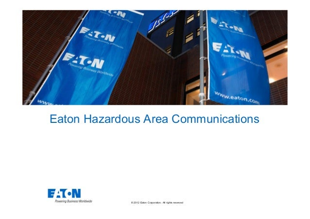 © 2012 Eaton Corporation. All rights reserved.Eaton Hazardous Area Communications