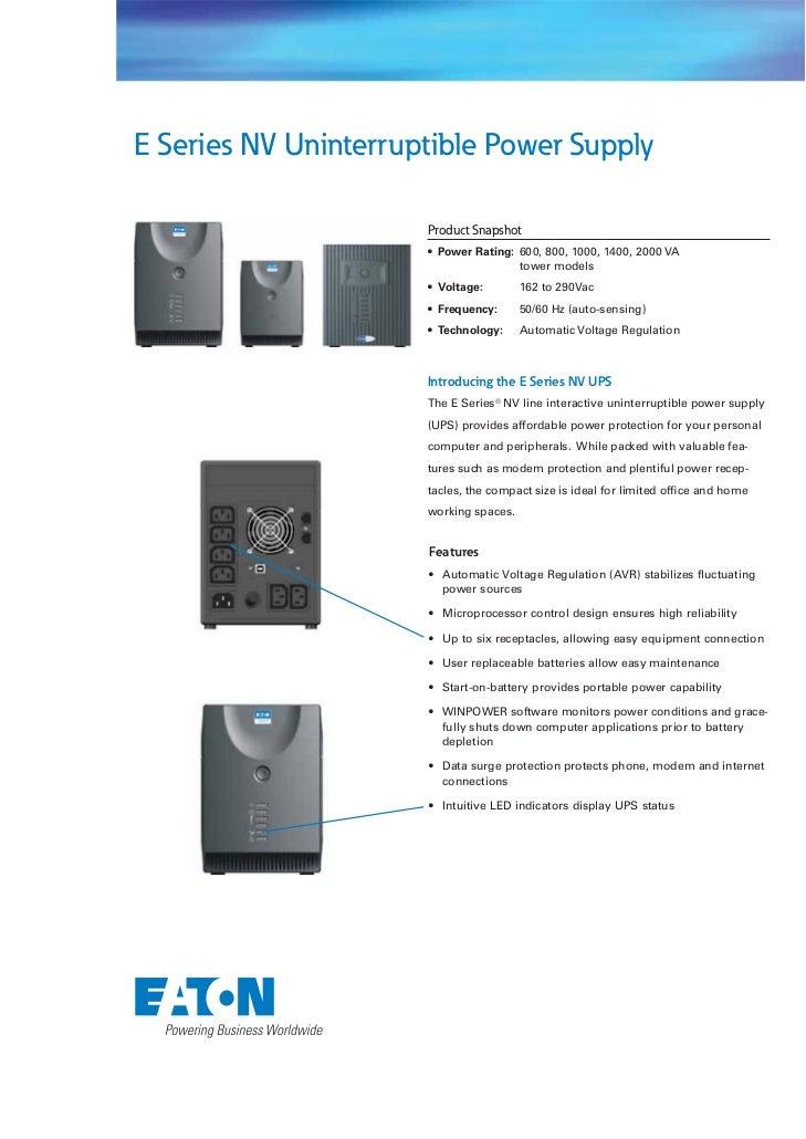 E Series NV Uninterruptible Power Supply                      Product Snapshot                      • Power Rating: 600, 8...