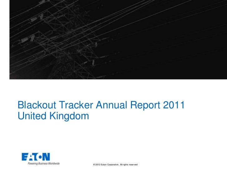 Blackout Tracker Annual Report 2011United Kingdom               © 2012 Eaton Corporation. All rights reserved.
