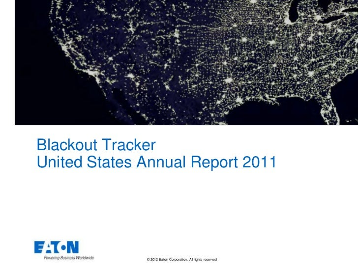 Blackout TrackerUnited States Annual Report 2011              © 2012 Eaton Corporation. All rights reserved.