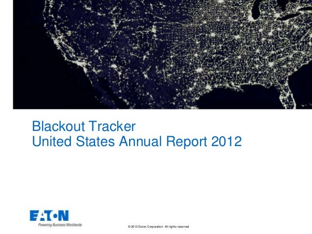 Blackout TrackerUnited States Annual Report 2012              © 2013 Eaton Corporation. All rights reserved.