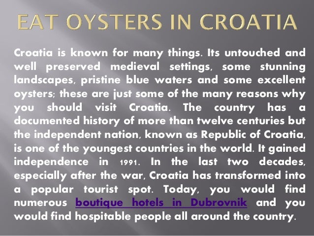Croatia is known for many things. Its untouched and well preserved medieval settings, some stunning landscapes, pristine b...