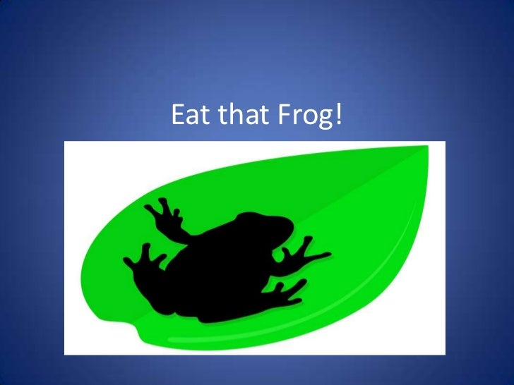 Eat that Frog!<br />