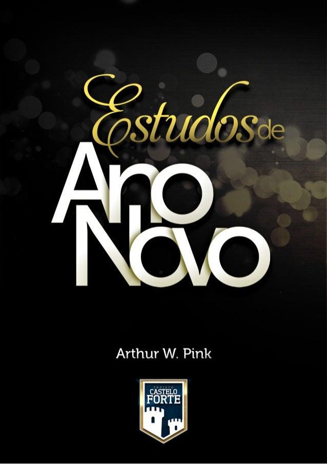 2  www.projetocasteloforte.com.br  Conforto de Ano Novo EstudoescritoporArthurW.Pink...