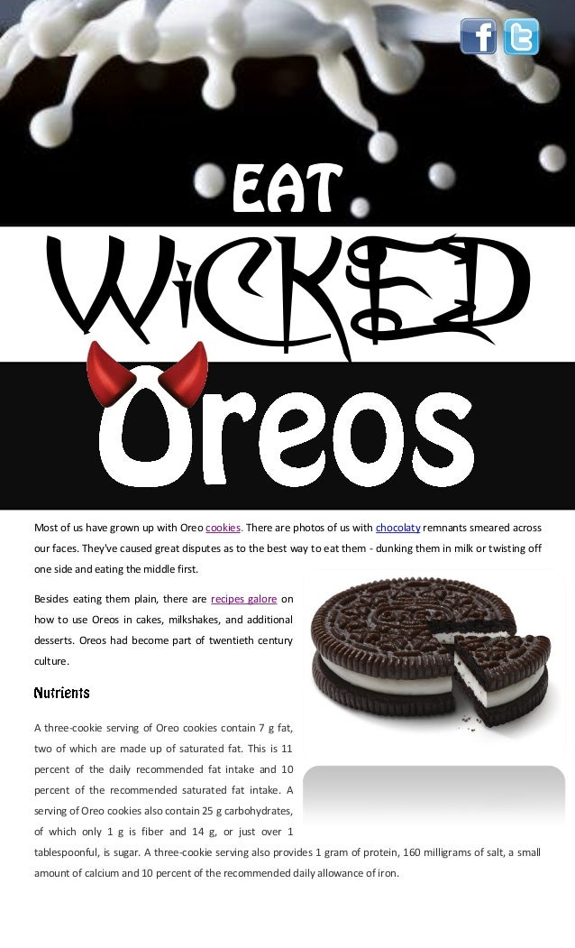 WiCKEDMost of us have grown up with Oreo cookies. There are photos of us with chocolaty remnants smeared acrossour faces. ...