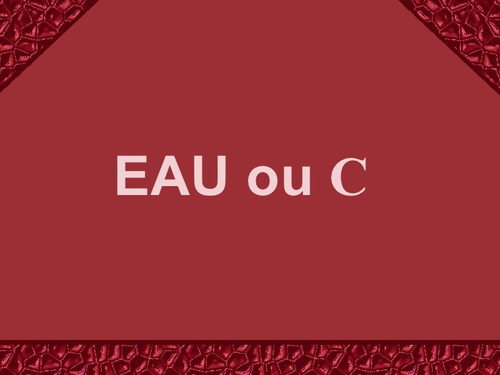 EAU ou  C
