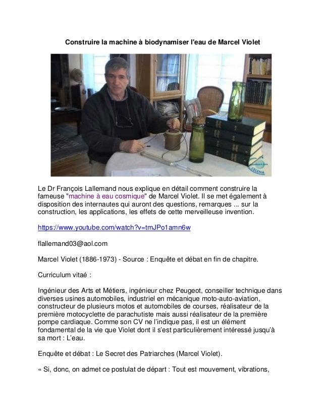 Construire la machine à biodynamiser l'eau de Marcel Violet Le Dr François Lallemand nous explique en détail comment const...