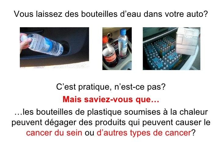 Vous laissez des bouteilles d'eau dans votre auto? C'est pratique, n'est-ce pas? Mais saviez-vous que… … les bouteilles de...