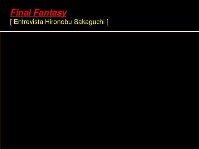 Final Fantasy [ Entrevista Hironobu Sakaguchi ]