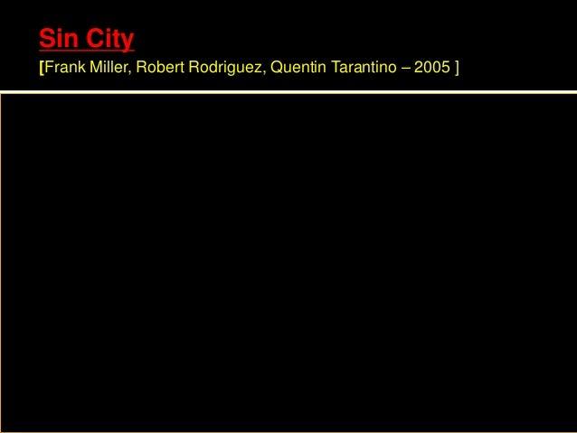 Sin City [Frank Miller, Robert Rodriguez, Quentin Tarantino – 2005 ]