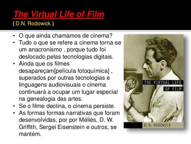 • O que ainda chamamos de cinema? • Tudo o que se refere a cinema torna-se um anacronismo , porque tudo foi deslocado pela...