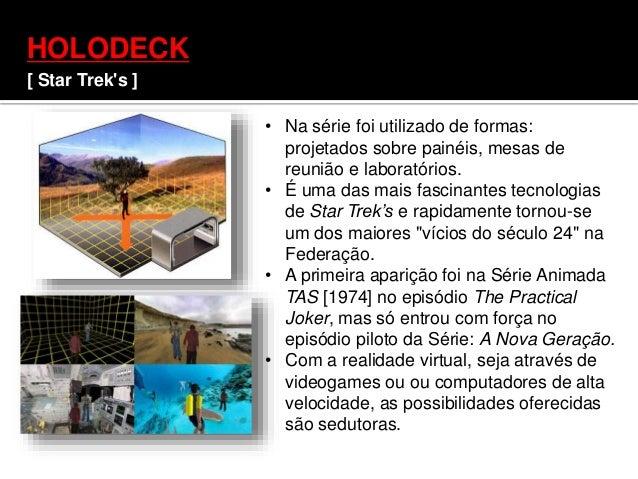 HOLODECK [ Star Trek's ] • Na série foi utilizado de formas: projetados sobre painéis, mesas de reunião e laboratórios. • ...