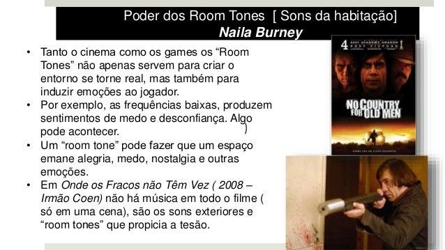 """• Tanto o cinema como os games os """"Room Tones"""" não apenas servem para criar o entorno se torne real, mas também para induz..."""