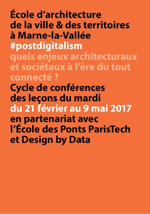 École d'architecture de la ville & des territoires à Marne-la-Vallée #postdigitalism quels enjeux architecturaux et sociét...