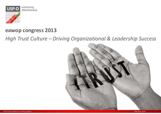 www.usp-d.comUSP-D Deutschland Consulting GmbH 24th May 2013eawop congress 2013High Trust Culture – Driving Organizational...
