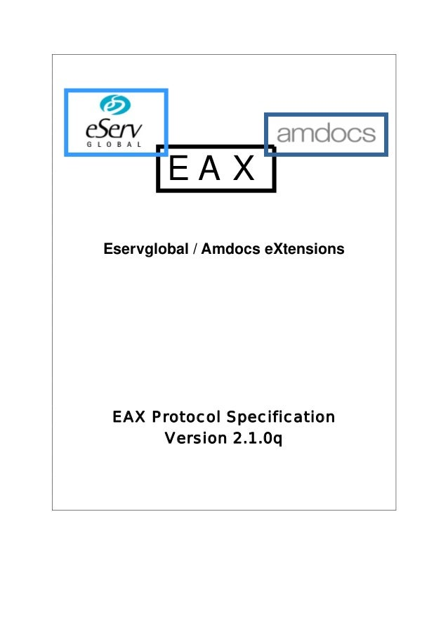 EA X Eservglobal / Amdocs eXtensions  EAX Protocol Specification Version 2.1.0q