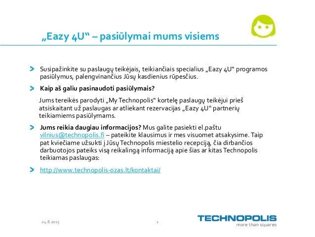 """24.8.2015 1 """"Eazy 4U"""" – pasiūlymai mums visiems Susipažinkite su paslaugų teikėjais, teikiančiais specialius """"Eazy 4U"""" pro..."""