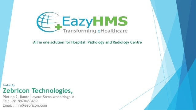 All in one solution for Hospital, Pathology and Radiology Centre Product By Zebricon Technologies, Plot no 2, Bante Layout...