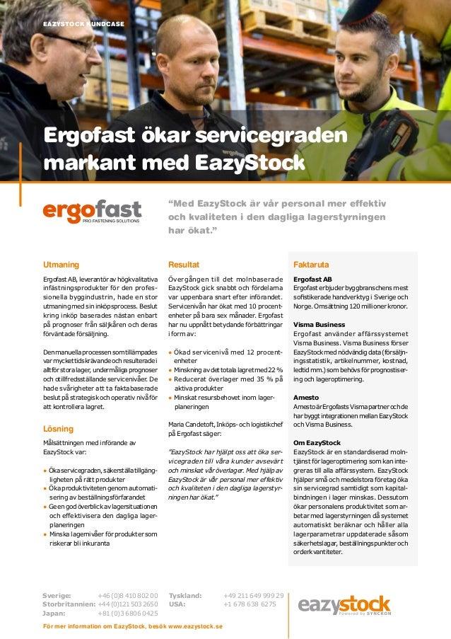 Utmaning Ergofast AB, leverantör av högkvalitativa infästningsprodukter för den profes- sionella byggindustrin, hade en st...