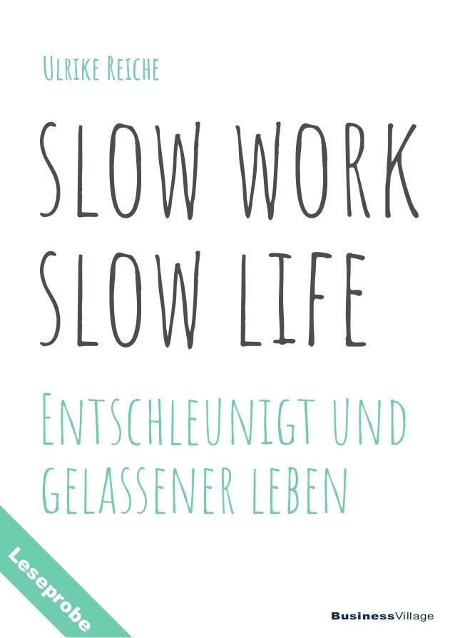 BusinessVillage slow life slow work Entschleunigt und gelassener leben Ulrike Reiche Leseprobe