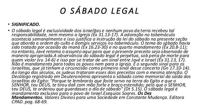 P RO P Ó S I TO. • A instituição do sábado legal no Decálogo tinha o propósito duplo, social e espiritual, de cessar os tr...