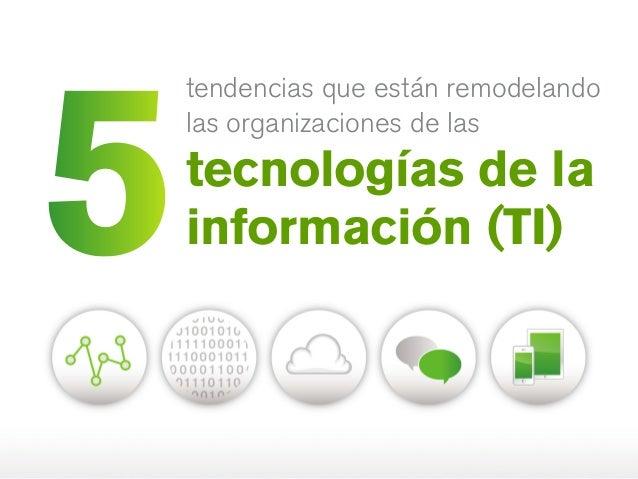 tendencias que están remodelando las organizaciones de las tecnologías de la información (TI)