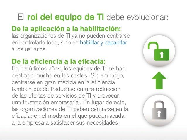 El rol del equipo de TI debe evolucionar: De la aplicación a la habilitación: las organizaciones de TI ya no pueden centra...