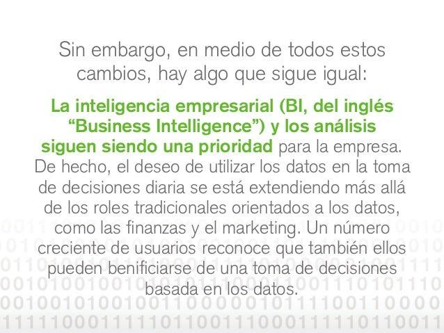 """Sin embargo, en medio de todos estos cambios, hay algo que sigue igual: La inteligencia empresarial (BI, del inglés """"Busin..."""