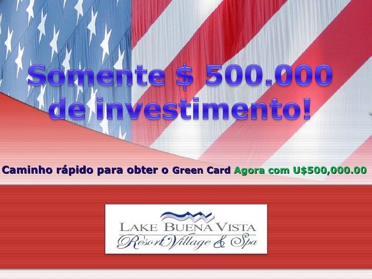 Caminho rápido para obter o   Green Card  Agora com U$500,000.00