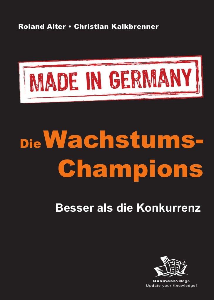 Roland Alter • Christian Kalkbrenner     Die    Wachstums-         Champions            Besser als die Konkurrenz Der Wegw...