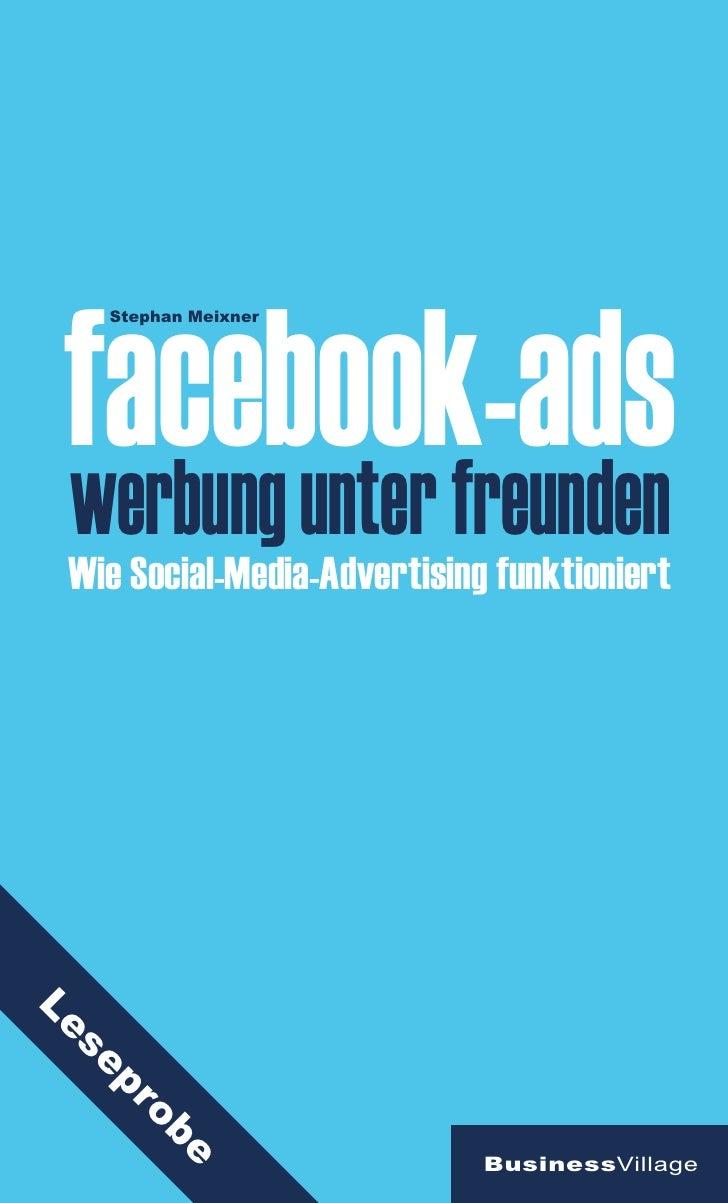 facebook-ads     Stephan Meixnerwerbung unter freunden Wie Social-Media-Advertising funktioniertLe se   pr       ob       ...