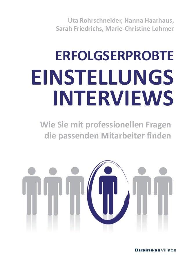 Wie Sie mit professionellen Fragen die passenden Mitarbeiter finden ERFOLGSERPROBTE EINSTELLUNGS INTERVIEWS Uta Rohrschnei...
