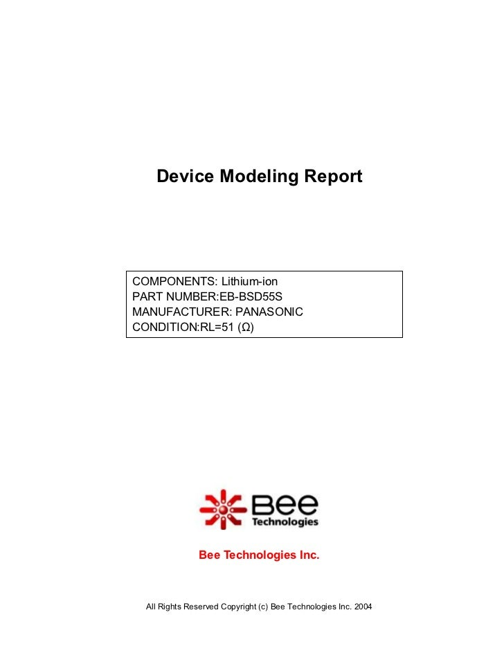 Device Modeling ReportCOMPONENTS: Lithium-ionPART NUMBER:EB-BSD55SMANUFACTURER: PANASONICCONDITION:RL=51 (Ω)              ...