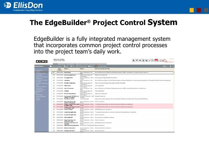 EdgeBuilder is a fully integrated management system that incorporates common project control processes into the project te...