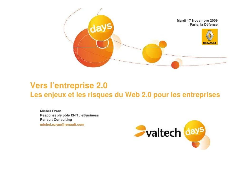 Mardi 17 Novembre 2009                                                    Paris, la Défense     Vers l'entreprise 2.0 Les ...