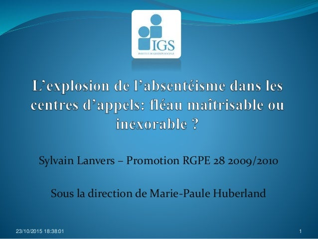 Sylvain Lanvers – Promotion RGPE 28 2009/2010 Sous la direction de Marie-Paule Huberland 23/10/2015 18:38:01 1