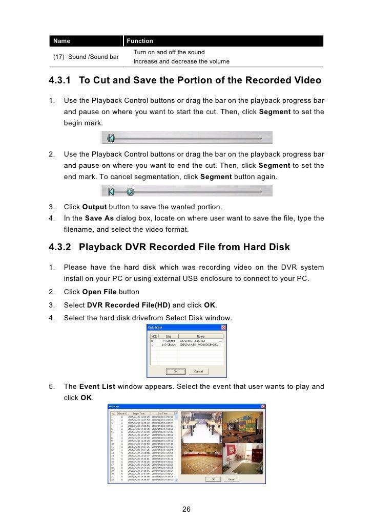 4.3.3 Playback Backup File(.*dvr) 1.   Click Open File button. 2.   Select Backup File(.*dvr) and click OK. 3.   Locate th...