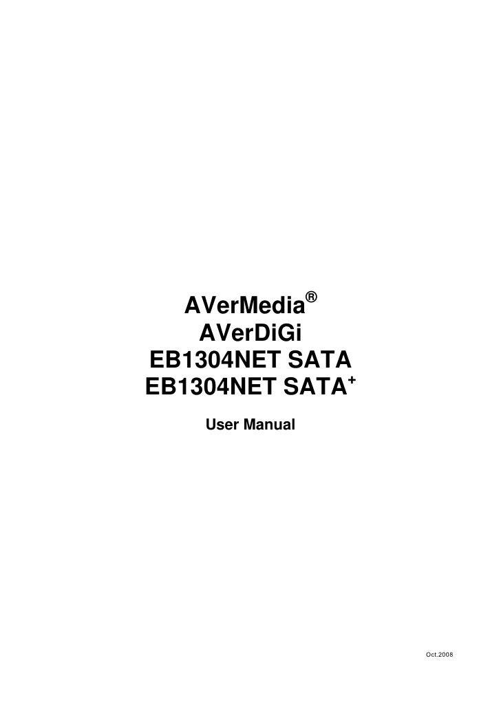 ®    AVerMedia     AVerDiGi EB1304NET SATA                + EB1304NET SATA     User Manual                           Oct.2...