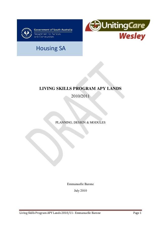 Living Skills Program APY Lands 2010/11– Emmanuelle Barone Page 1 LIVING SKILLS PROGRAM APY LANDS 2010/2011 PLANNING, DESI...