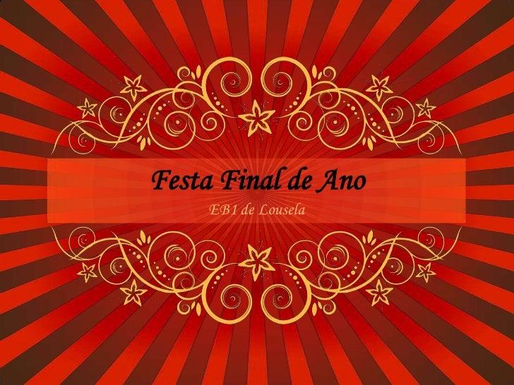 Festa Final de AnoEB1 de Lousela<br />